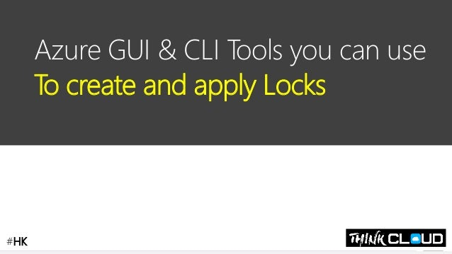 Contoso Ltd. Azure GUI & CLI Tools you can use To create and apply Locks #HK