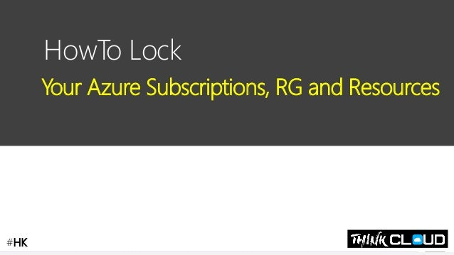 Contoso Ltd. HowTo Lock Your Azure Subscriptions, RG and Resources #HK