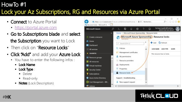 Contoso Ltd. HowTo #1 Lock your Az Subscriptions, RG and Resources via Azure Portal • Connect to Azure Portal • https://po...