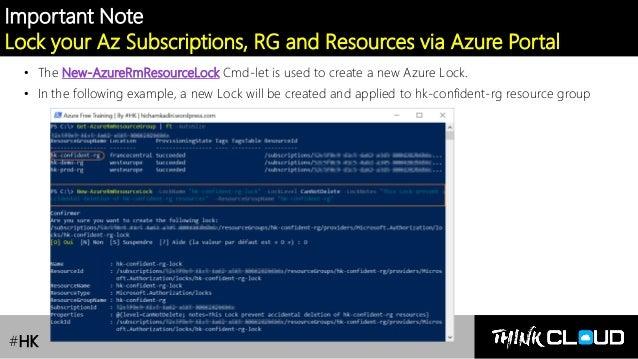 Contoso Ltd. Important Note Lock your Az Subscriptions, RG and Resources via Azure Portal • The New-AzureRmResourceLock Cm...