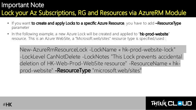Contoso Ltd. Important Note Lock your Az Subscriptions, RG and Resources via AzureRM Module • If you want to create and ap...