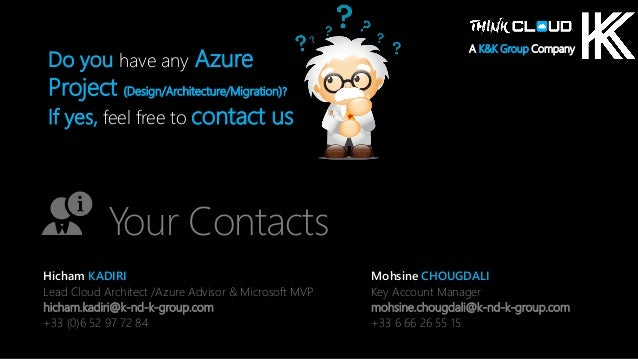 Contoso Ltd. Do you have any Azure Project (Design/Architecture/Migration)? If yes, feel free to contact us Your Contacts ...