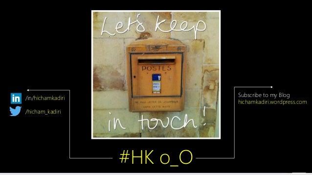 Contoso Ltd. #HK o_O /hicham_kadiri /in/hichamkadiri Subscribe to my Blog hichamkadiri.wordpress.com