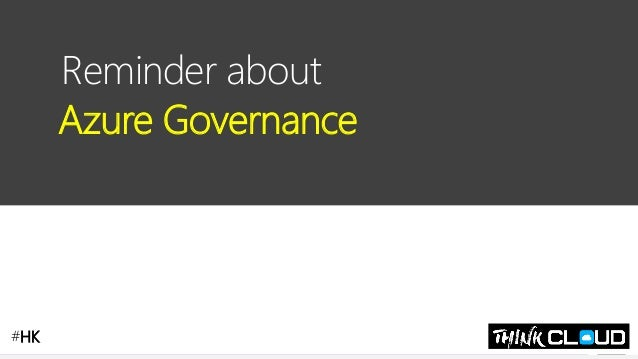 Contoso Ltd. Reminder about Azure Governance #HK