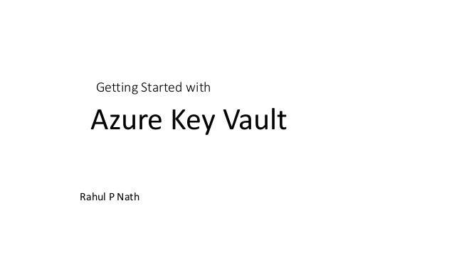 Getting Started with Rahul P Nath Azure Key Vault