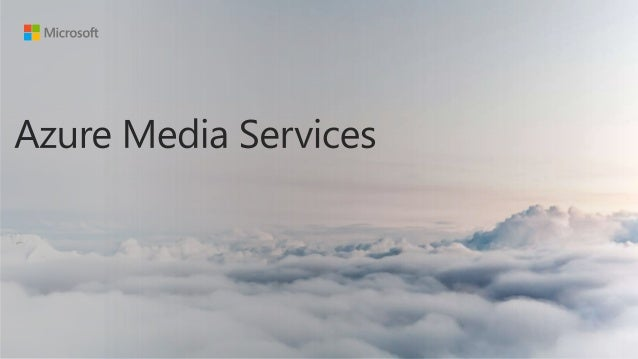 H.264 HLS DASH Azure Media Services クラウド上に構築された ビジネスで動画を活用するた めの VoD / Live 対応した 動画配信プラットフォーム Azure Media Services