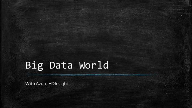 Big Data World With Azure HDInsight