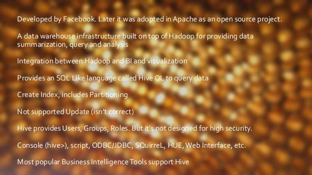 Hive Architecture SQL on Hadoop Frameworks • Apache Hive • Impala • Presto (Facebook) • EMC/Pivotal HAWQ • BigSQL by IBM