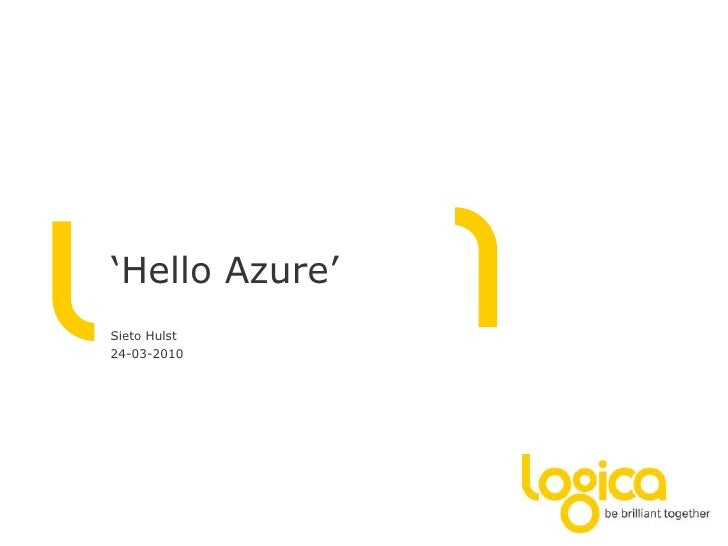 'Hello Azure'<br />SietoHulst<br />24-03-2010<br />