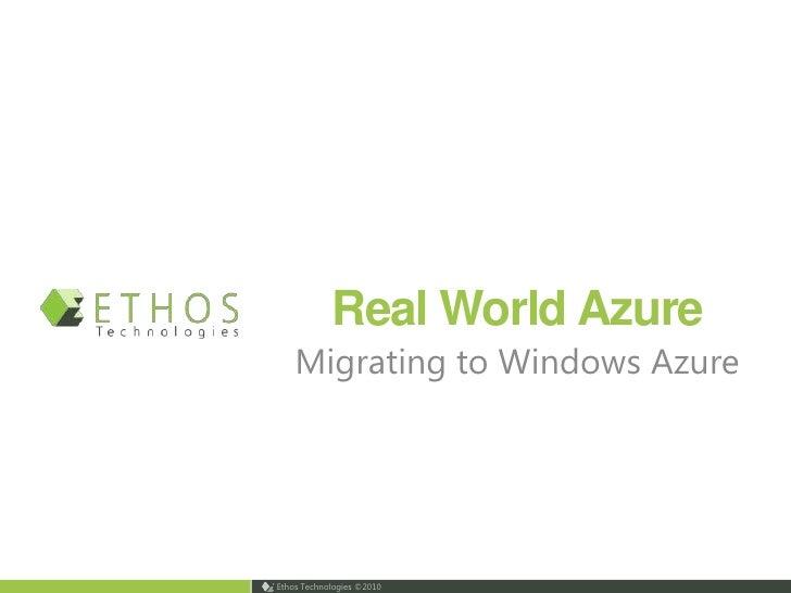 Real World Azure<br />Migrating to Windows Azure<br />