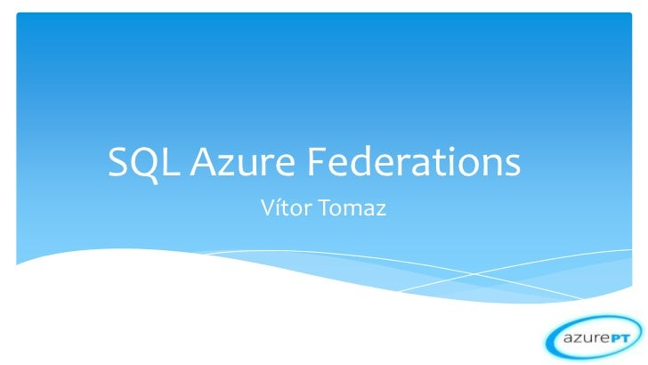SQL Azure Federations       Vítor Tomaz