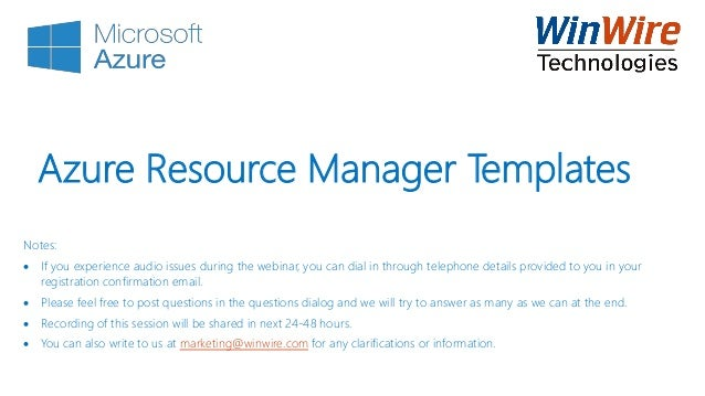 Azure resource manager arm templates azure resource manager templates notes if you experience audio issues during the webinar maxwellsz