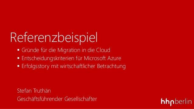 Referenzbeispiel Gründe für die Migration in die Cloud Entscheidungskriterien für Microsoft Azure Erfolgsstory mit wirt...