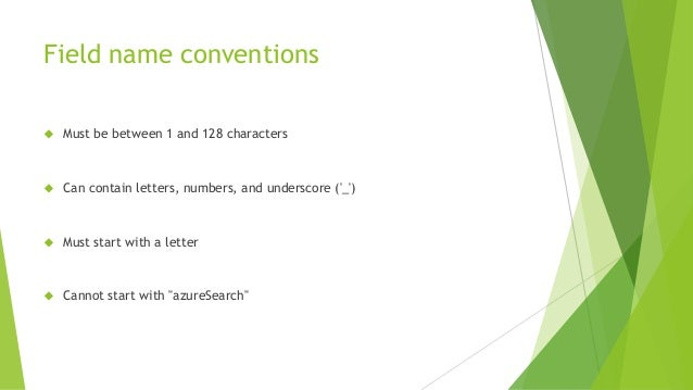 Field name conventions  Must be between 1 and 128 characters  Can contain letters, numbers, and underscore ('_')  Must ...