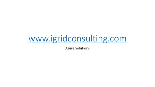 www.igridconsulting.com Azure Solutions