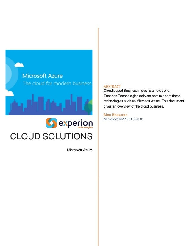 CLOUD SOLUTIONS Microsoft Azure ABSTRACT Cloud based Business model is a new trend, Experion Technologies delivers best to...