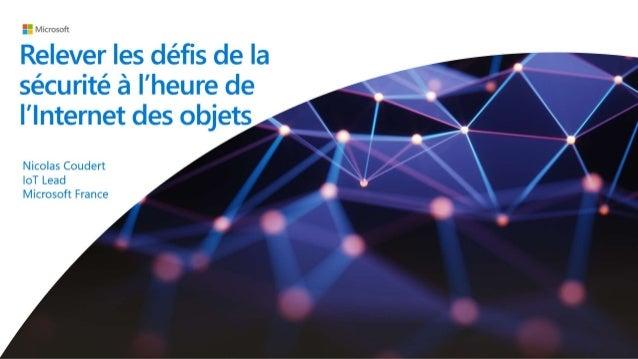 Conference Security by Design - Microsoft - Relever les défis de la sécurité à l'heure de l'internet des objets