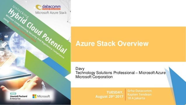Azure Stack Overview Davy Technology Solutions Professional – Microsoft Azure Microsoft Corporation