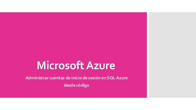 MicrosoftAzure Administrar cuentas de inicio de sesión en SQL Azure desde código