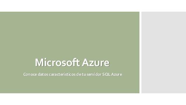 MicrosoftAzure Conoce datos característicos de tu servidor SQL Azure