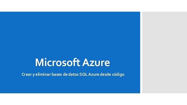 MicrosoftAzure Crear y eliminar bases de datos SQL Azure desde código