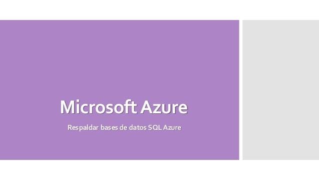 MicrosoftAzure Respaldar bases de datos SQL Azure