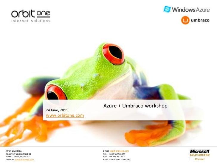 24 June, 2011<br />Azure + Umbraco workshop<br />