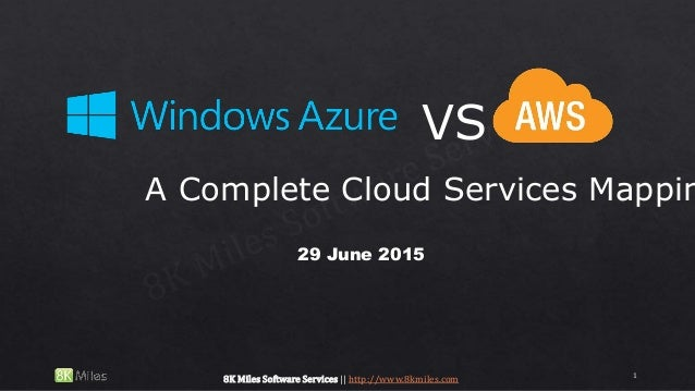 VS A Complete Cloud Services Mappin 29 June 2015 1 8K Miles Software Services || http://www.8kmiles.com