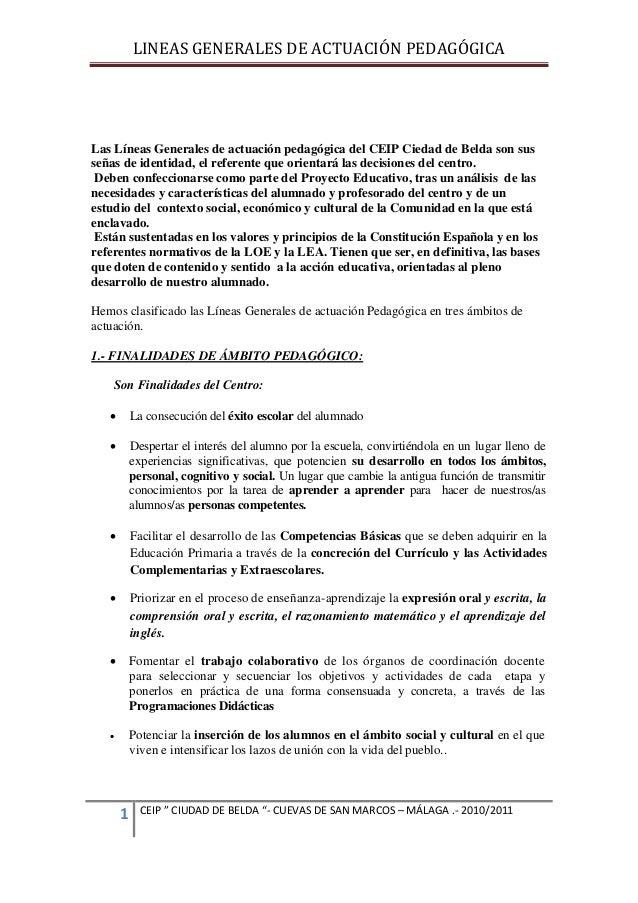LINEAS GENERALES DE ACTUACIÓN PEDAGÓGICA  Las Líneas Generales de actuación pedagógica del CEIP Ciedad de Belda son sus se...
