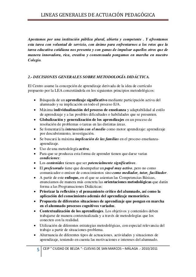 LINEAS GENERALES DE ACTUACIÓN PEDAGÓGICA  Apostamos por una institución pública plural, abierta y competente . Y afrontamo...