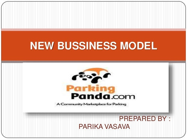 PREPARED BY : PARIKA VASAVA NEW BUSSINESS MODEL