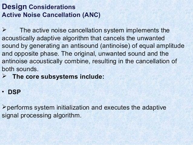Perfect ((Active NNooiissee CCaanncceellllaattiioonn ((AANNCC; 12. Design  Considerations Active Noise ...