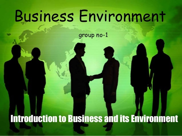 an introduction to business environment business essay 1 internal and external business environment introduction to business environment 2 the formula for business success requires two elements - the.
