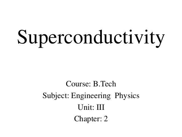 Btech sem i engineering physics u iii chapter 2 superconductivity superconductivity course btech subject engineering physics unit iii chapter 2 malvernweather Images