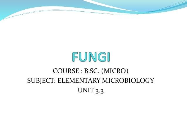 COURSE : B.SC. (MICRO) SUBJECT: ELEMENTARY MICROBIOLOGY UNIT 3.3