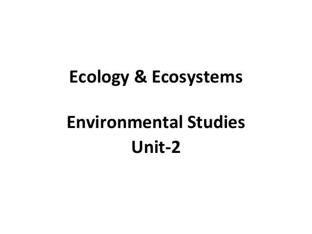 Ecology & Ecosystems Environmental Studies Unit-2