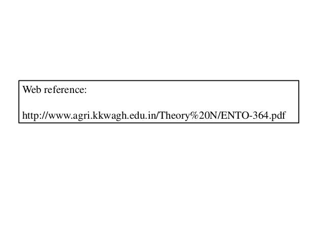 Web reference: http://www.agri.kkwagh.edu.in/Theory%20N/ENTO-364.pdf