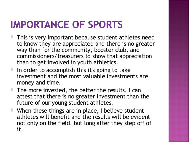 discuss the importance of sports The importance of sports and games in school encompasses more than just the benefit of physical activity increases in self-esteem and mental alertness.