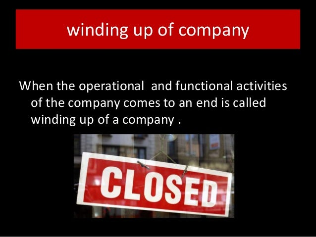 winding up for company What are your options we are often asked how to wind-up a company the  answer depends on the financial and operational position of the company we've .