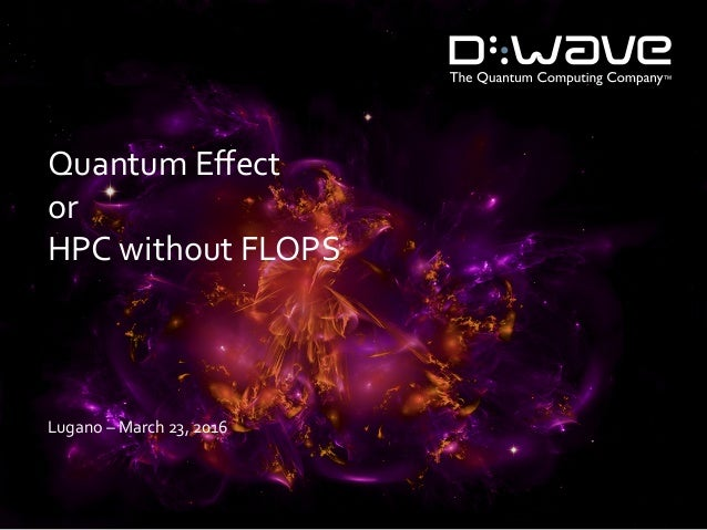 QuantumEffect or HPCwithoutFLOPS  Lugano–March23,2016