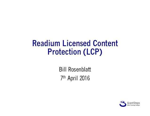Readium Licensed Content Protection (LCP) Bill Rosenblatt 7th April 2016