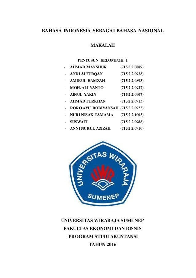 BAHASA INDONESIA SEBAGAI BAHASA NASIONAL MAKALAH PENYUSUN KELOMPOK I - AHMAD MANSHUR (715.2.2.0889) - ANDI ALFURQAN (715.2...