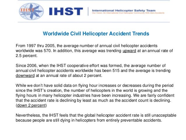 Worldwide Civil Helicopter Accident Trends From 1997 thru 2005, the average number of annual civil helicopter accidents wo...