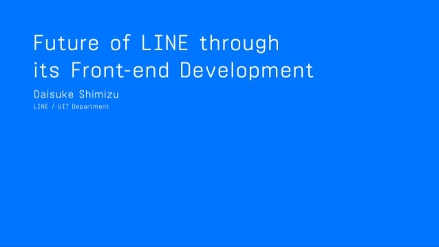 future of line through its front end development