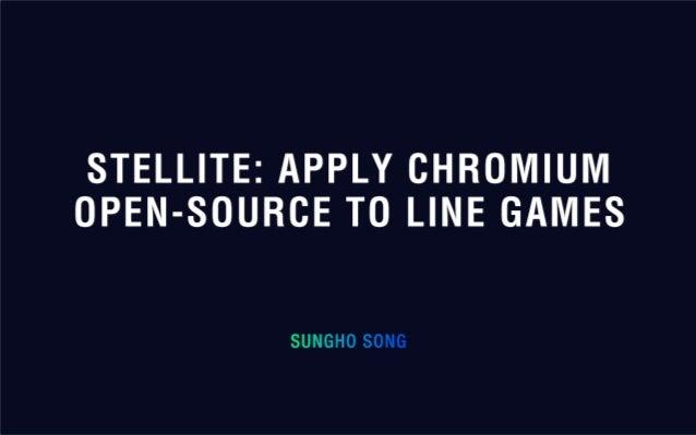 B 5 stellite -apply chromium open-source to line game
