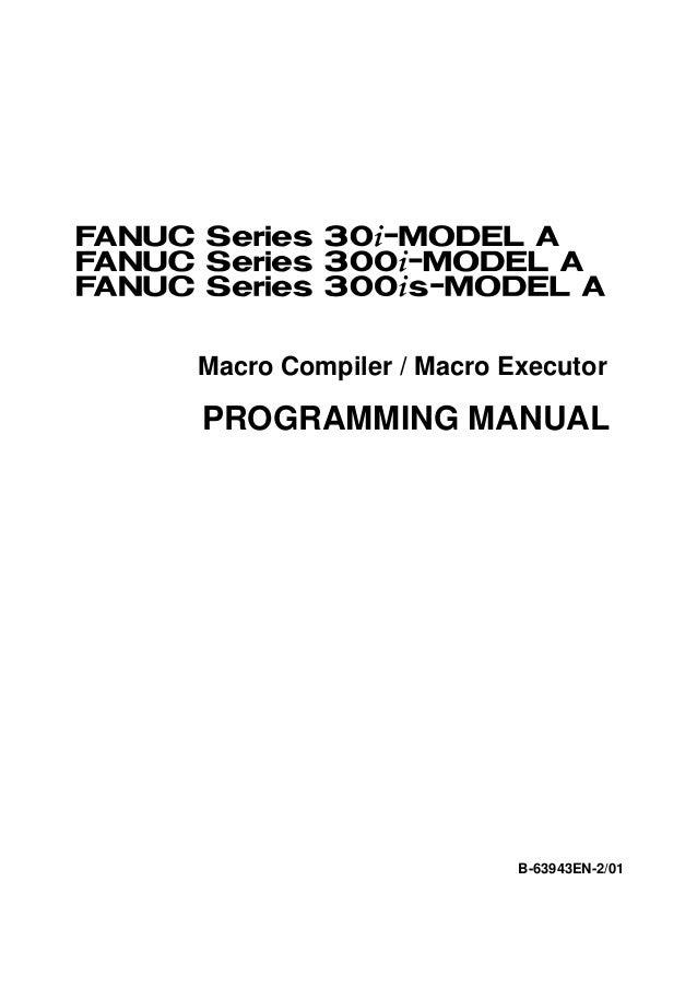 Macro Compiler / Macro ExecutorPROGRAMMING MANUAL                        B-63943EN-2/01
