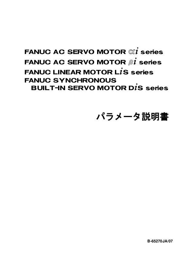 FANUC AC SERVO MOTOR @* seriesFANUC AC SERVO MOTOR #* seriesFANUC LINEAR MOTOR L*S seriesFANUC SY NCHRONOUS BUILT-IN SERVO...