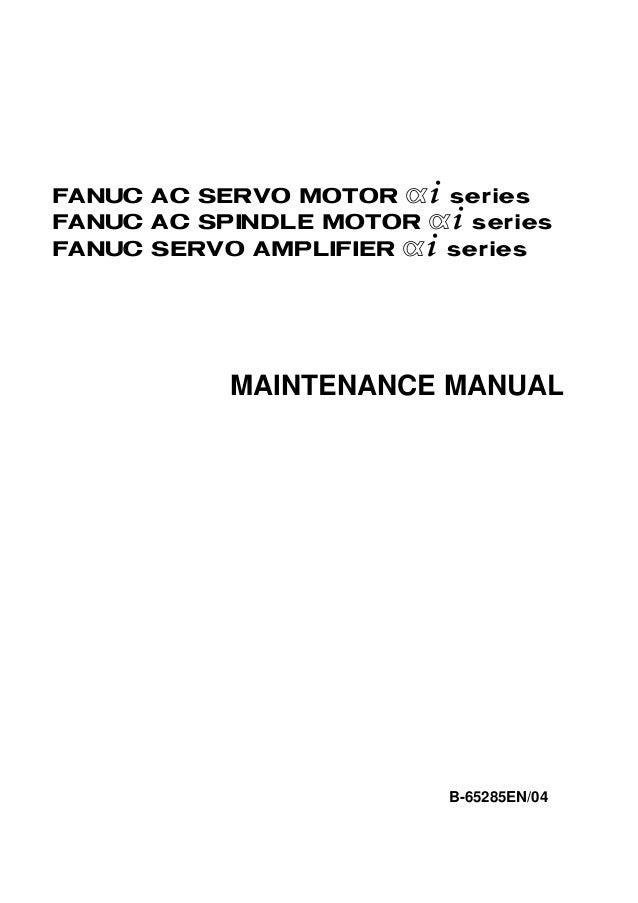 FANUC AC SERVO MOTOR @+ seriesFANUC AC SPINDLE MOTOR @+ seriesFANUC SERVO AMPLIFIER @+ series           MAINTENANCE MANUAL...