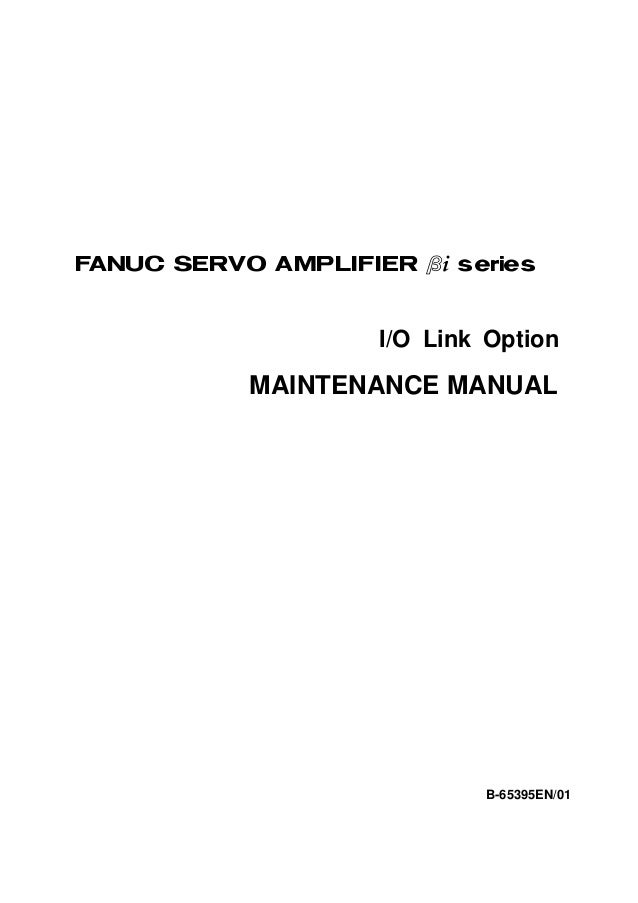 FANUC AC SERVO MOTOR #*s seriesFANUC AC SPINDLE MOTOR #* seriesFANUC SERVO AMPLIF IER #* series                     I/O Li...