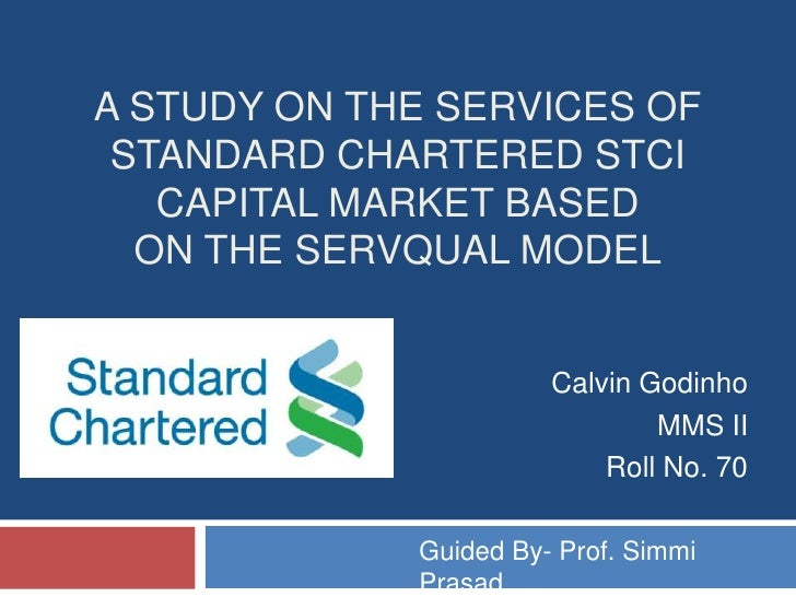 A study on the services of Standard Chartered STCI Capital Market basedon the SERVQUAL model<br />Calvin Godinho<br />MMS ...